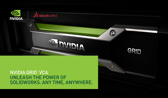 The NVIDIA Grid VCA is certified for running SolidWorks in a virtualized environment.