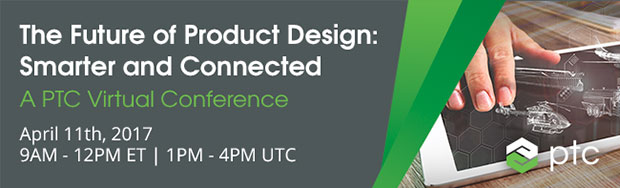 The Future of Product Design: Smarter and Connected Virtual Show will explore the new and emerging technologies that are changing product design and manufacturing. Image courtesy of PTC Inc.