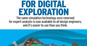 "Many companies segregate simulation from design, preventing them from fully leveraging all the benefits. ""Making the Case for Digital Exploration"" argues that high-level, easy-to-use simulation technologies are now available to all engineers."