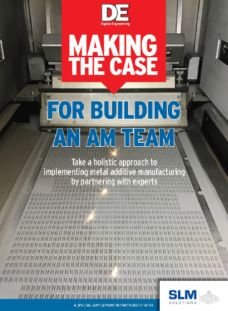 """""""Making the Case for Building an AM Team"""" argues that a multidisciplinary team of experts made up of engineers partnered with the right vendor is key to maximizing the potential and benefits of metal additive manufacturing technology."""