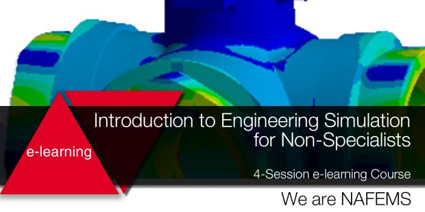 "The online training course, ""Introduction to Engineering Simulation for Non-Specialists,"" aims to help engineers and their organizations understand what up-front engineering simulation is and how to optimize analysis-driven design workflows. Image courtesy of NAFEMS Ltd."